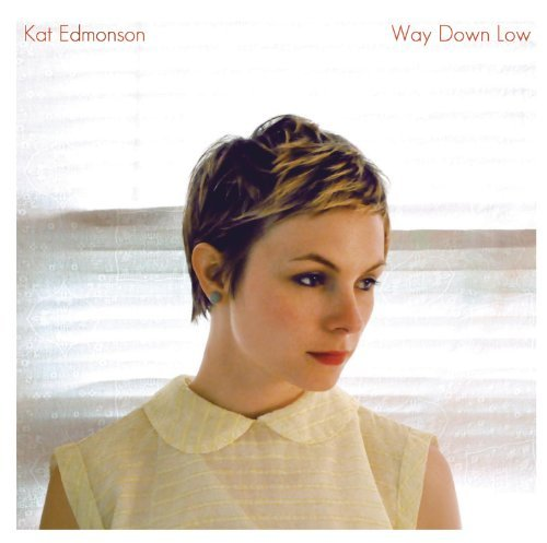 Kat Edmonson Way Down Low