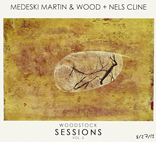 Martin & Wood Medeski + Nels Cline Woodstock Sessions 2