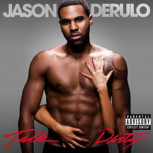 Jason Derulo Talk Dirty (explicit) Talk Dirty (explicit)