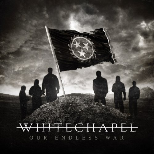 Whitechapel Our Endless War