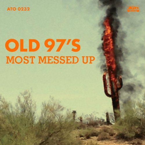 Old 97's Most Messed Up