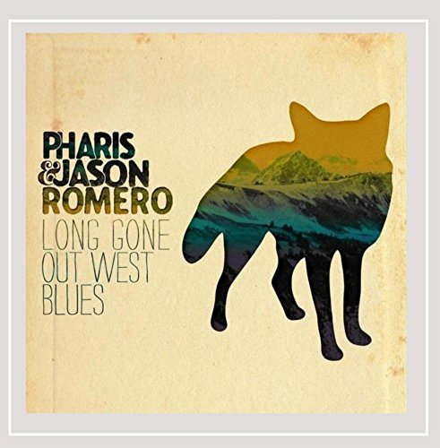 Pharis Romero Long Gone Out West Blues
