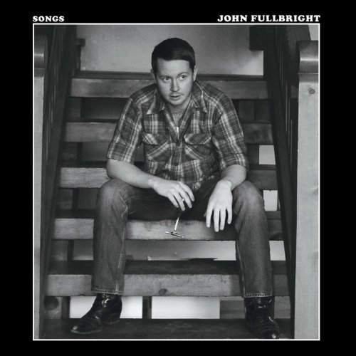John Fullbright Songs