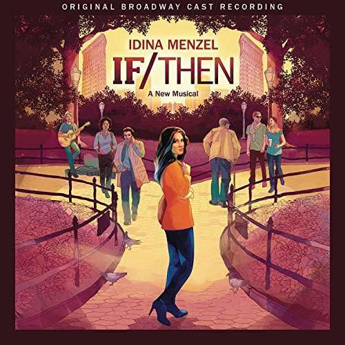 If Then A New Musical Original Broadway Cast Recording