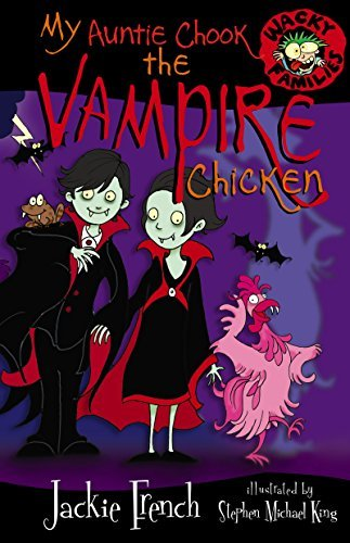 Jackie French My Auntie Chook The Vampire Chicken