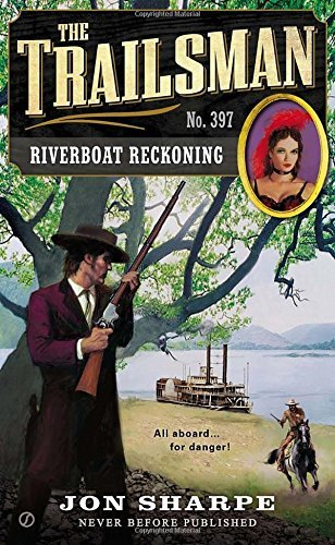 Jon Sharpe The Trailsman #397 Riverboat Reckoning