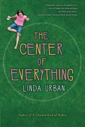 Linda Urban The Center Of Everything