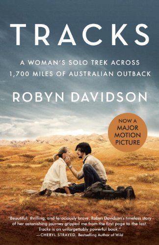 Robyn Davidson Tracks (movie Tie In Edition) A Woman's Solo Trek Across 1700 Miles Of Australi