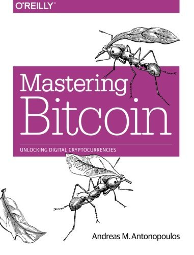 Andreas M. Antonopoulos Mastering Bitcoin Unlocking Digital Cryptocurrencies