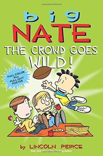 Lincoln Peirce Big Nate The Crowd Goes Wild! [with Poster]