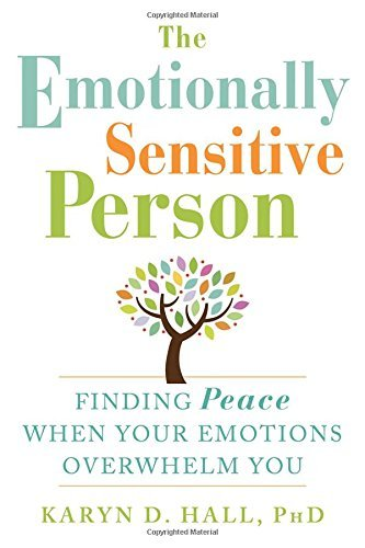 Karyn D. Hall The Emotionally Sensitive Person Finding Peace When Your Emotions Overwhelm You