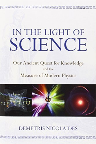 Demetris Nicolaides In The Light Of Science Our Ancient Quest For Knowledge And The Measure O