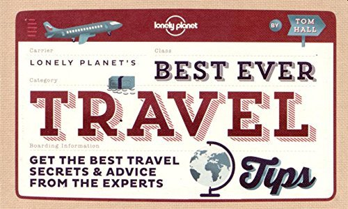 Lonely Planet Lonely Planet Best Ever Travel Tips Get The Best Travel Secrets & Advice From The Exp