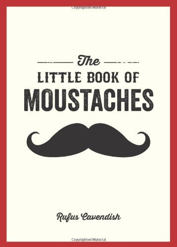Rufus Cavendish The Little Book Of Moustaches