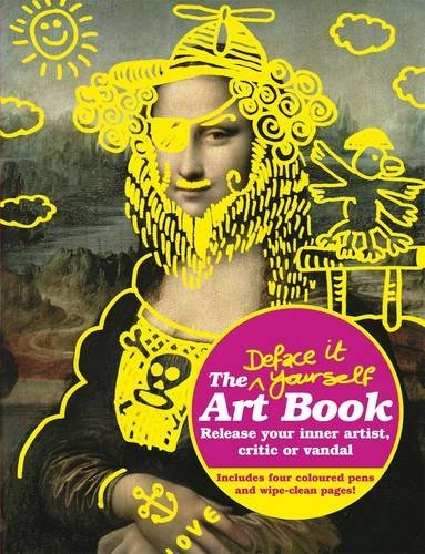 Prion Books Uk The Deface It Yourself Art Book Release Your Inner Artist Critic Or Vandal