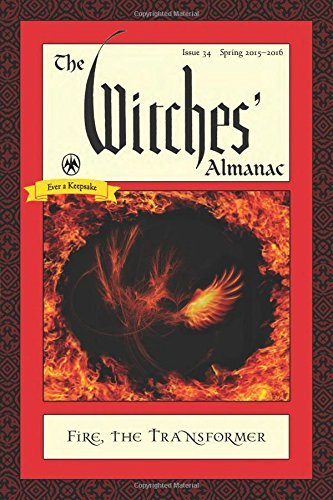 Theitic Witches' Almanac Issue 34 Spring 2015 Spring 201 Fire The Transformer
