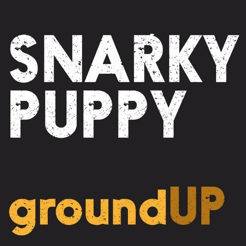 Snarky Puppy Groundup Import Gbr