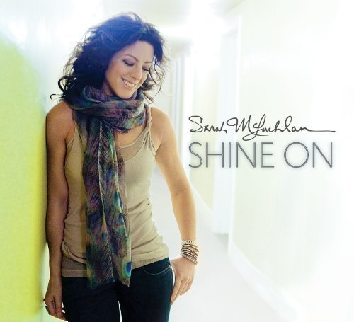 Sarah Mclachlan Shine On