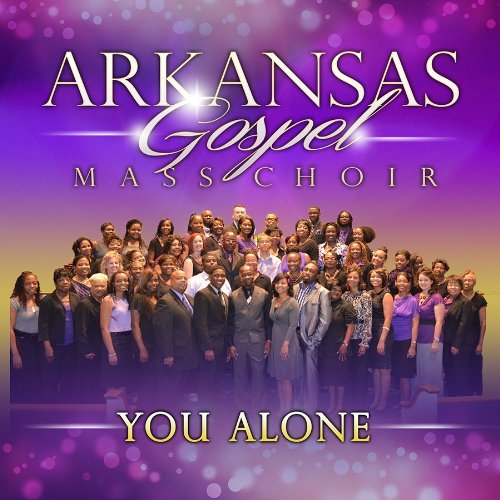 Arkansas Gospel Mass Choir You Alone