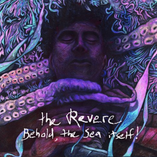 Revere Behold The Sea Itself