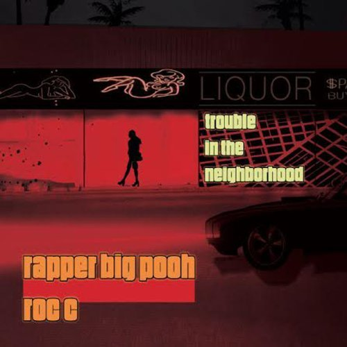 Rapper Big Pooh & Roc C Trouble In The Neighboorhood Explicit