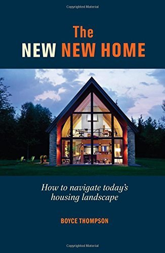 Boyce Thompson Jr The New New Home Getting The House Of Your Dreams With Your Eyes W