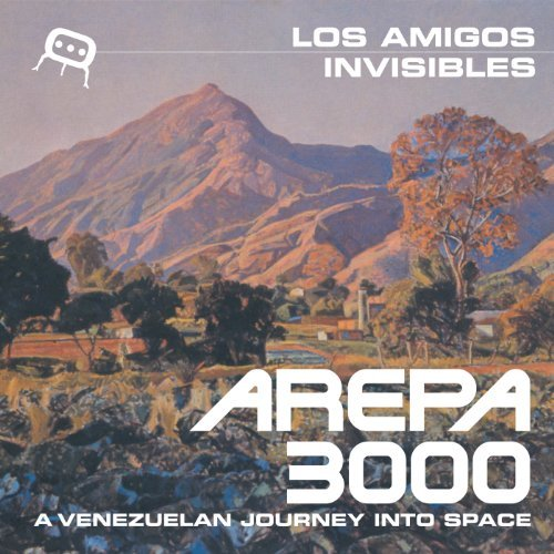 Los Amigos Invisibles Arepa 3000 A Venezuelan Journ Incl. Download
