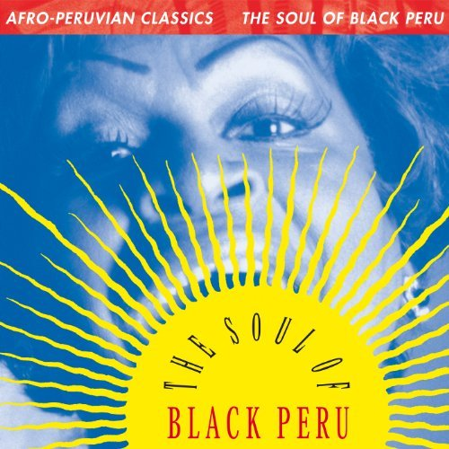 Afro Peruvian Classics The So Afro Peruvian Classics The So Incl. Download