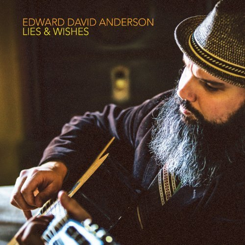 Edward David Anderson Lies & Wishes