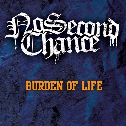 No Second Chance Burden Of Life