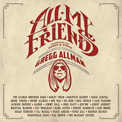 Gregg Allman All My Friends Celebrating The Songs & Voice Of Gregg Allman