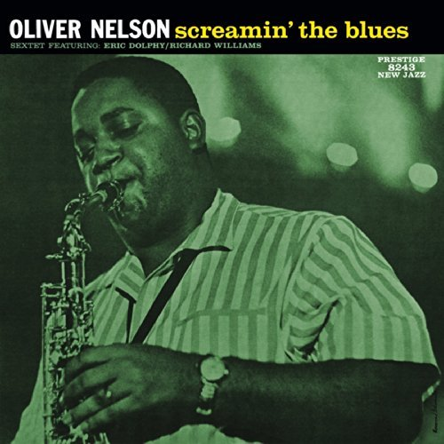 Oliver Nelson Screamin The Blues