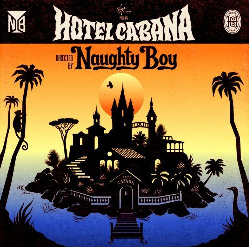 Naughty Boy Hotel Cabana (deluxe Edition) Explicit