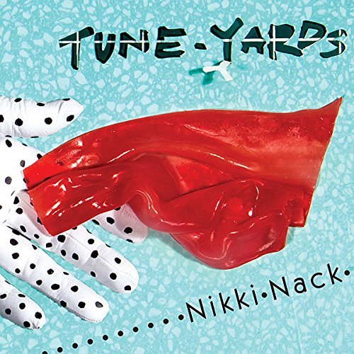 Tune Yards Nikki Nack