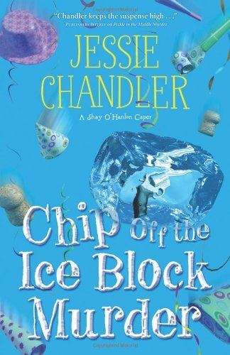 Jessie Chandler Chip Off The Ice Block Murder