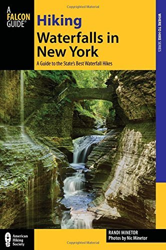 Randi Minetor A Falcon Guide Hiking Waterfalls In New York A Guide To The Sta