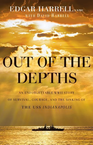 Edgar Harrell Out Of The Depths An Unforgettable Wwii Story Of Survival Courage