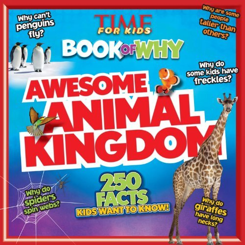 Time For Kids Time For Kids Book Of Why Awesome Animal Kingdom