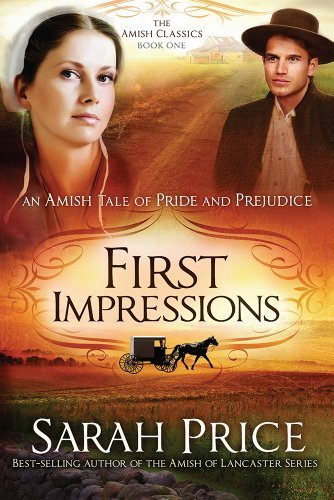 Sarah Price First Impressions An Amish Tale Of Pride And Prejudice