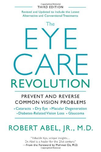 Robert Abel The Eye Care Revolution Prevent And Reverse Common Vision Problems 0003 Edition;revised Update