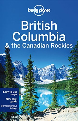 Lonely Planet Lonely Planet British Columbia & The Canadian Rock 0006 Edition;