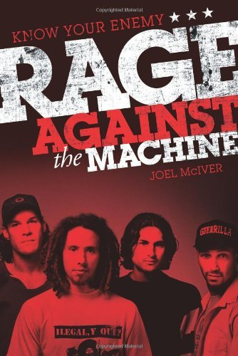 Joel Mciver Know Your Enemy Rage Against The Machine
