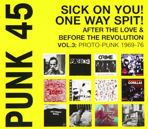 Soul Jazz Records Presents Punk 45 Vol. 3 Sick On You! One Way Spit! After The Love &