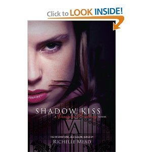 Richelle Mead Shadow Kiss A Vampire Academy Novel The Third Nove Vampire Academy Book 3