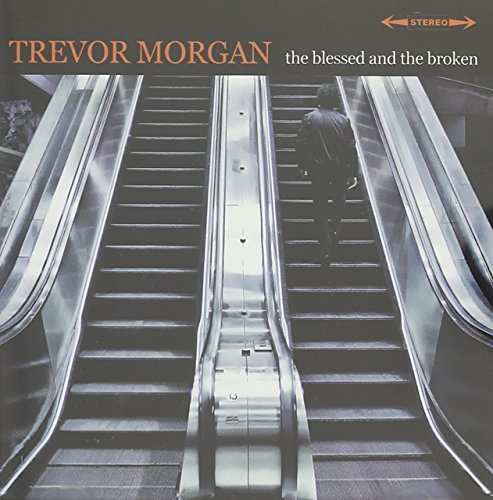 Trevor Morgan The Blessed And The Broken