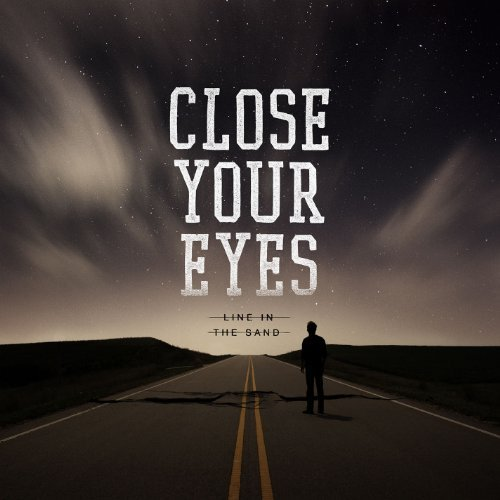 Close Your Eyes Line In The Sand