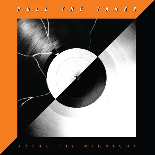 Roll The Tanks Broke Til Midnight Incl. CD