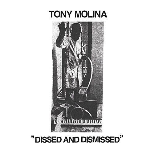 Molina Tony Dissed & Dismissed