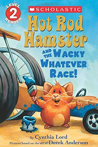 Cynthia Lord Hot Rod Hamster And The Wacky Whatever Race!