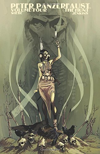 Kurtis J. Wiebe Peter Panzerfaust Volume 4 The Hunt
